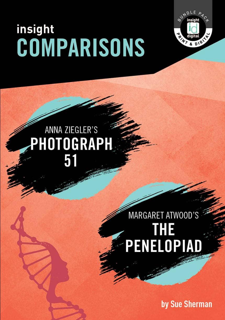 Photograph 51 / The Penelopiad - Insight Comparison Guide