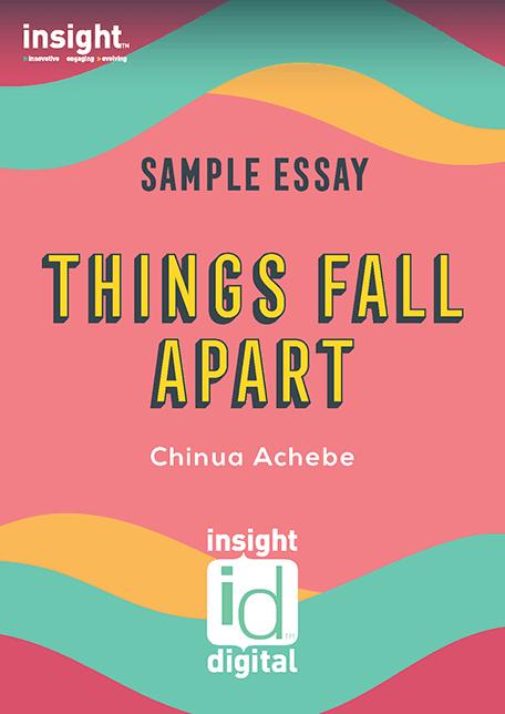 Things Fall Apart - 2020 Insight Sample Essay