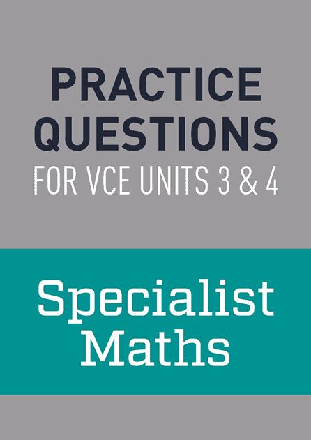 Practice Questions: Specialist Maths VCE Units 3 & 4