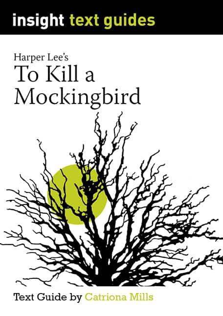 To Kill a Mockingbird - Insight Text Guide